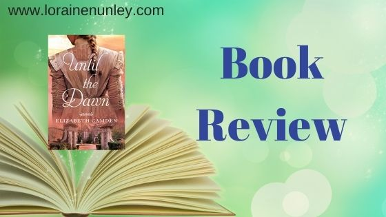 Book Review: Until the Dawn by Elizabeth Camden