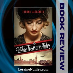 Where Treasure Hides by Johnnie Alexander | Book Review by Loraine Nunley