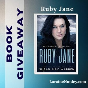 Giveaway at Loraine Nunley's website: Ruby Jane by Susan May Warren #bookgiveaway
