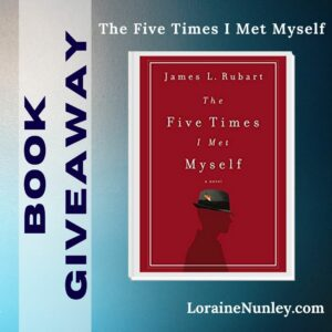Giveaway at Loraine Nunley's website: The Five Times I Met Myself by James L Rubart #bookgiveaway