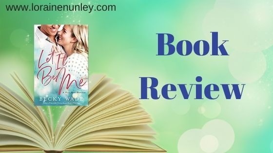 Book Review: Let It Be Me by Becky Wade
