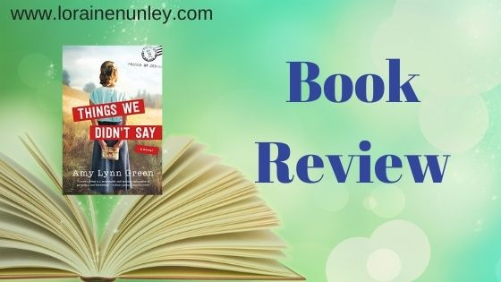Book Review: Things We Didn't Say by Amy Lynn Green