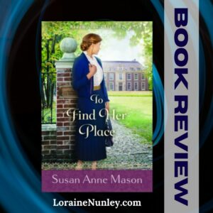 To Find Her Place by Susan Anne Mason   Book Review by Loraine Nunley #bookreview
