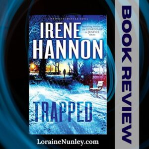 Trapped by Irene Hannon   Book Review by Loraine Nunley #bookreview