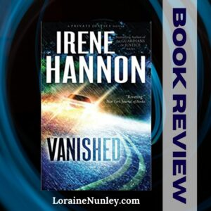 Vanished by Irene Hannon   Book review by Loraine Nunley #bookreview