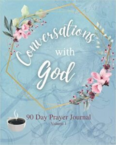 Book Cover: Conversations with God: 90 Day Prayer Journal (Volume 1)