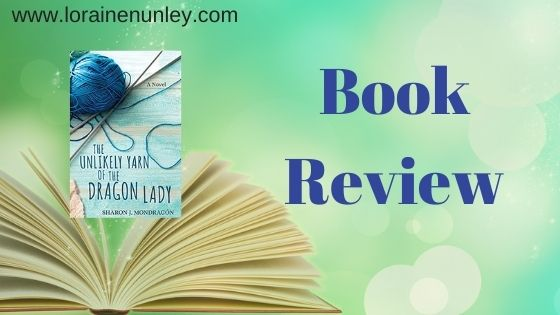 Book Review: The Unlikely Yarn of the Dragon Lady by Sharon J Mondragon